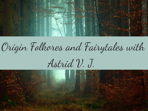 Origin Folklores and Fairytales with Astrid V. J.