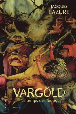 Vargold Le temps des loups