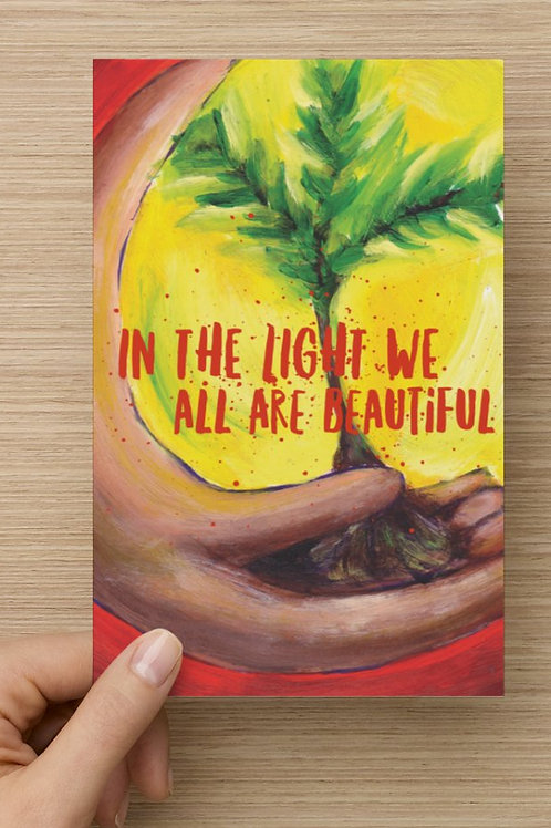 In the Light We are All Beautiful Greeting Card