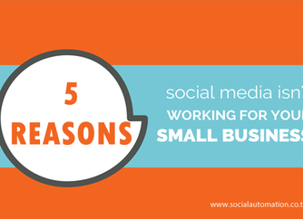 5 Reasons Why Social Media Isn't Working For You