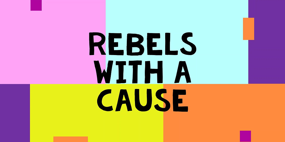 Rebels with a Cause: Have your say!