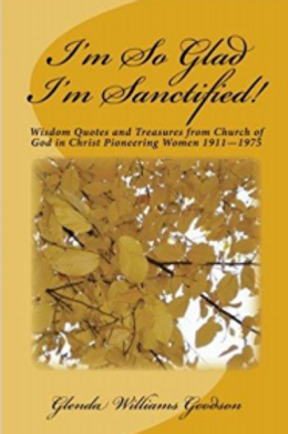 I'm So Glad I'm Sanctified!: Wisdom Quotes & Treasures from Pioneering Women