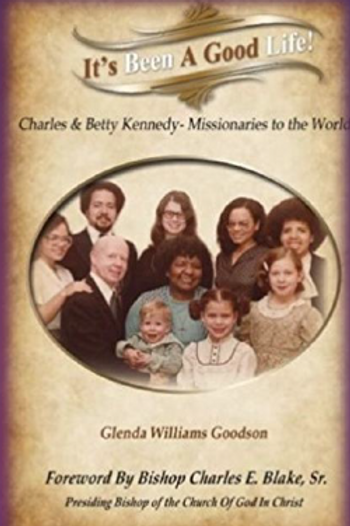 It's Been A Good Life!: Charles and Mary Beth Kennedy - World Missionaries