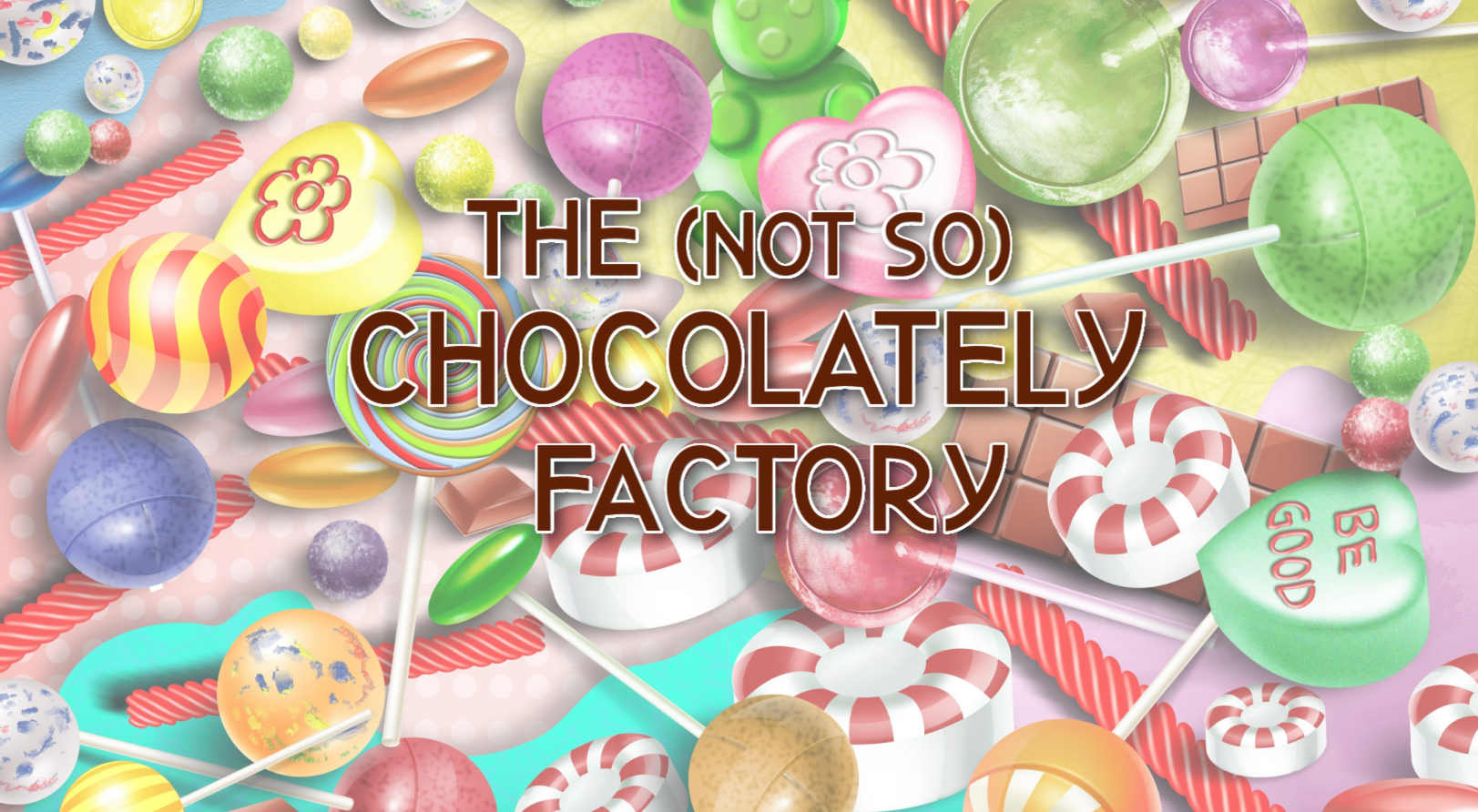 The Not So Chocolatey Factory