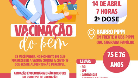 NA QUARTA-FEIRA (14), às 7h, SEGUNDA DOSE da vacina contra a COVID-19, para pessoas de 75 e 76 anos