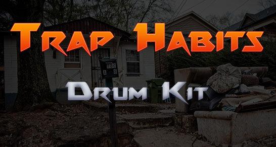 Trap Drum Kit Free Download: Trap Habits
