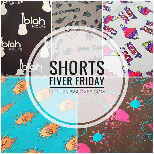 Shorts- Fiver Friday