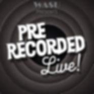 pre recorded live.jpg