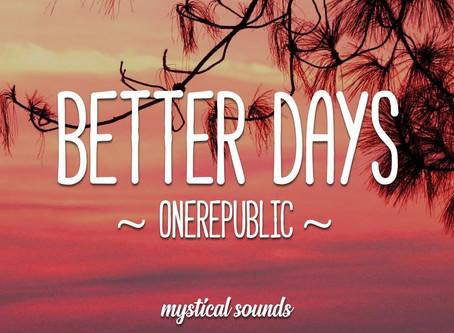 Better Days By: Scott Spickard