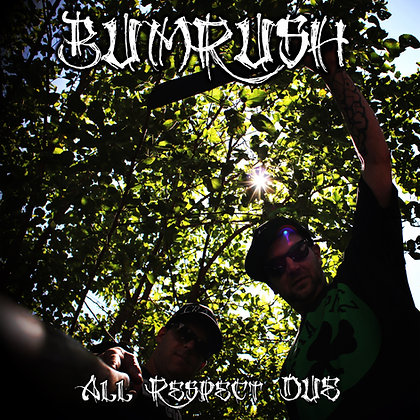 BUMRUSH - All RESPECT DUE (CD)