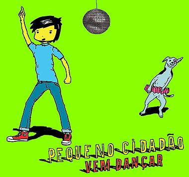 pequeno cidadão vem dançar