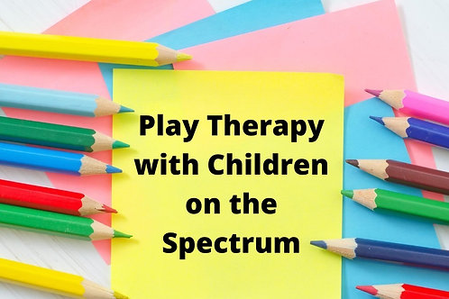 Play Therapy with Children on the Spectrum