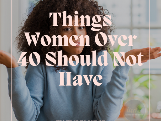 Things Women Over 40 Should Not Have