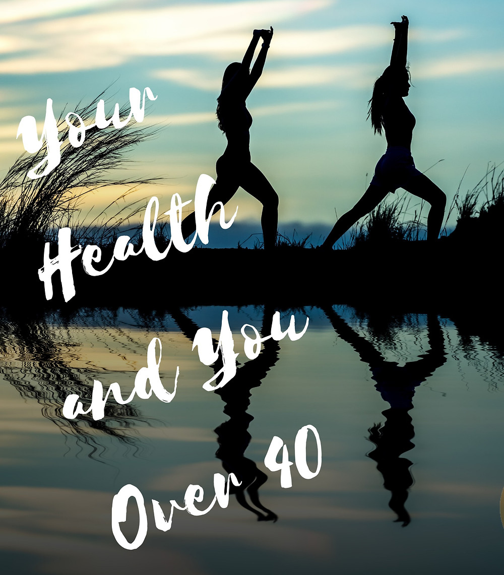 Your Health & You Over 40