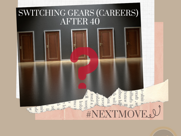 Switching Gears (Careers) After 40