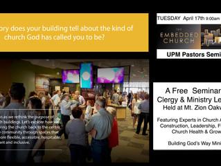 UPM Pastors Seminar on Tuesday, April 17th!