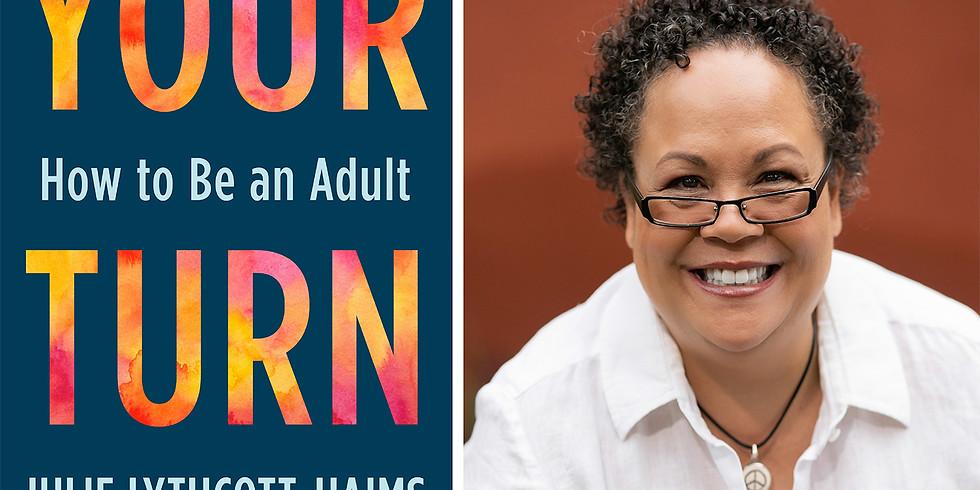 Distinguished Speaker Series Presents  - Julie Lythcott-Haims: Your Turn