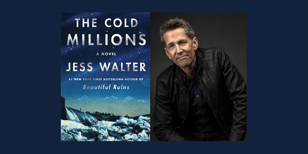 """Distinguished Speaker Series Presents Jess Walter: """"The Cold Millions"""""""