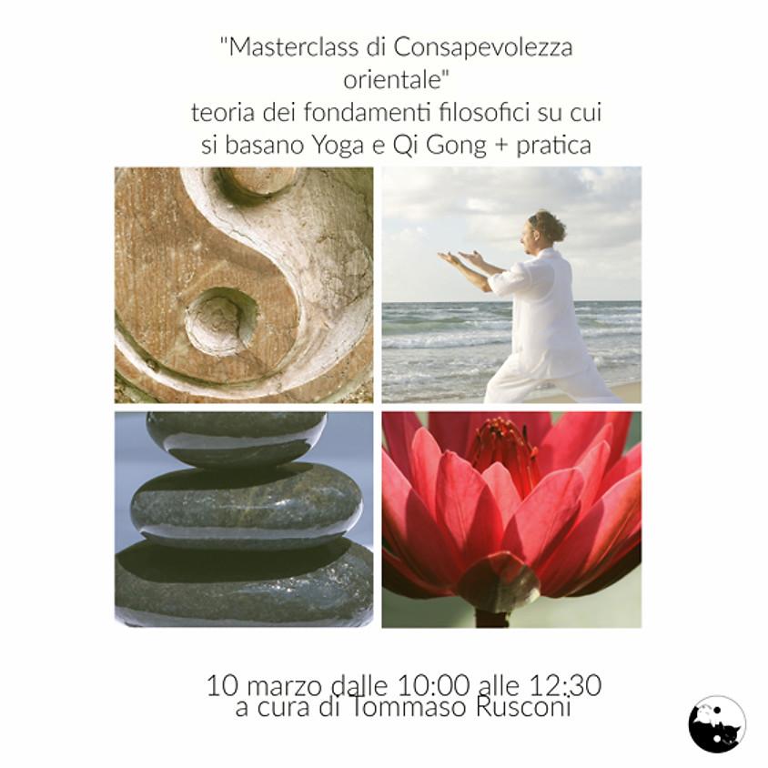 Masterclass di Consapevolezza orientale: teoria dei fondamenti filosofici su cui si basano Yoga e Qi Gong + pratica