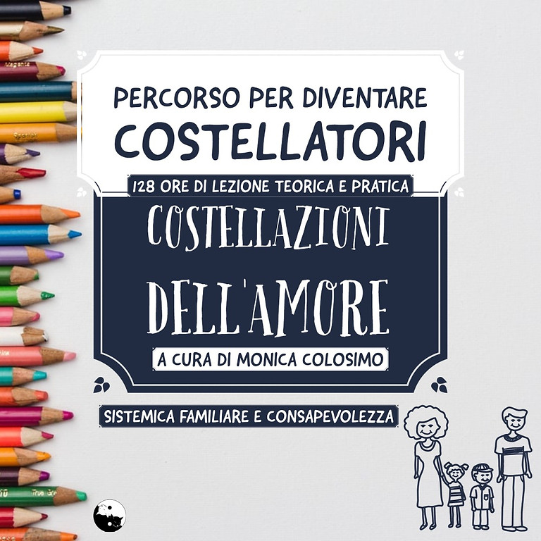 Percorso per diventare Costellatori in Costellazioni familiari metodo Costellazioni dell'Amore con Monica Colosimo