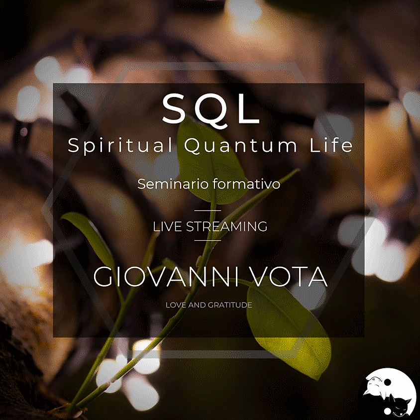 27 e 28/6 online SQL - Spiritual Quantum Life con Ing. Giovanni Vota