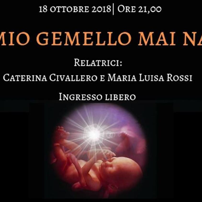 """Conferenza """"Il Mio Gemello Mai Nato"""""""