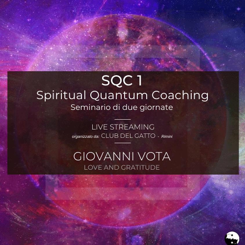 2-3/10/2021 SQC 1 - Spiritual Quantum Coaching corso di tecniche quantistiche in Live streaming con Giovanni Vota