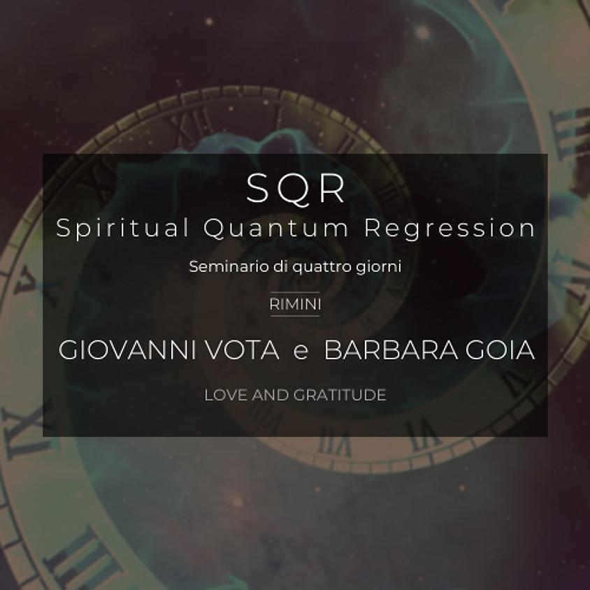 2-3-4-5/12/2021 SQR Spiritual Quantum Regression™ corso di ipnosi e regressioni a cura di Giovanni Vota e Barbarba Goia