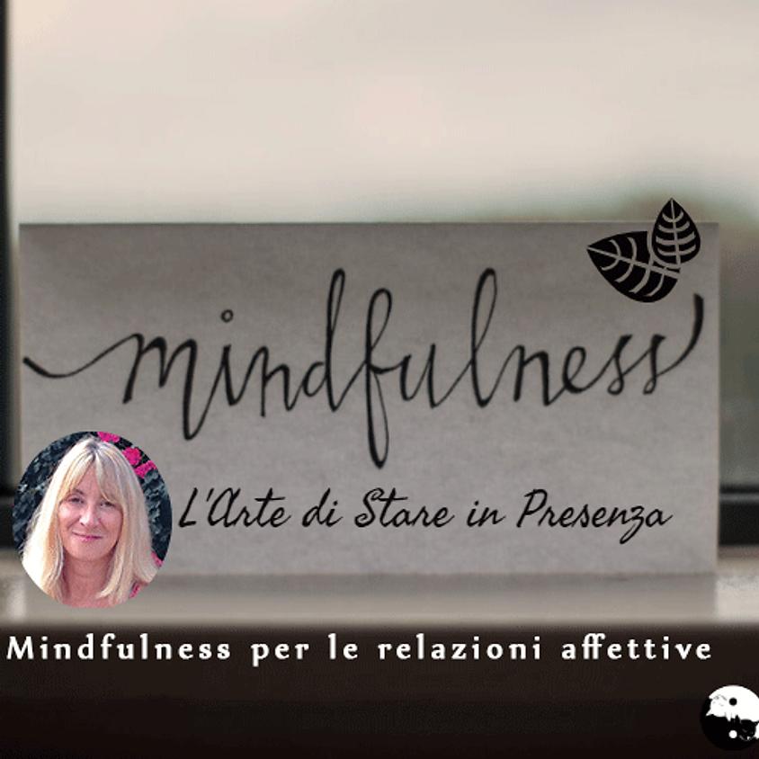 Mindfulness l'arte di stare in piena Presenza e ritornare in equilibrio