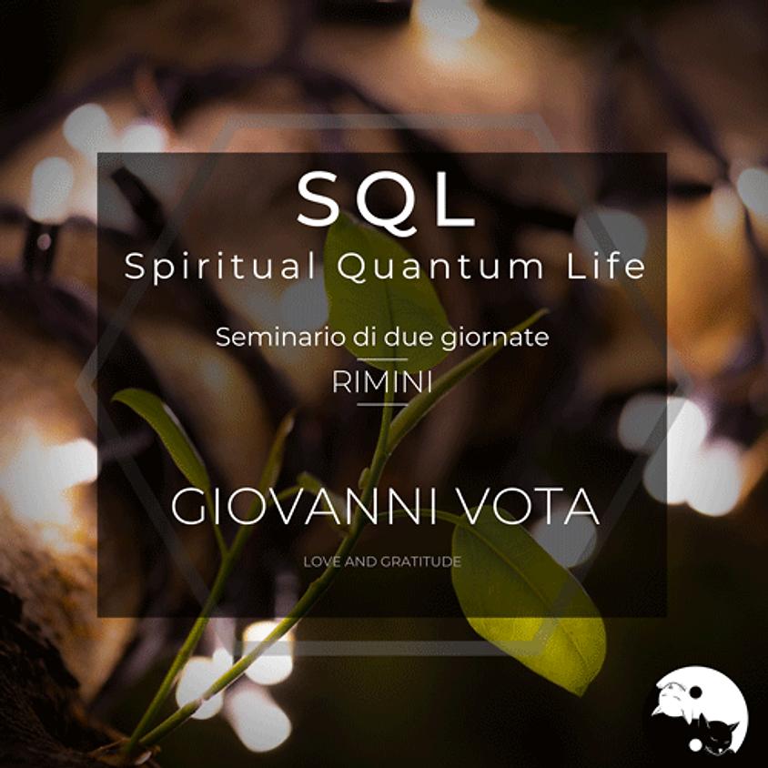 23-24/5 SQL - Spiritual Quantum Life a cura dell'Ing. Giovanni Vota ambasciatore di Pace