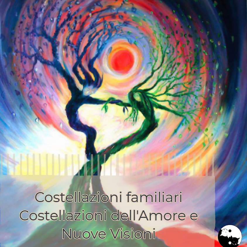 Costellazioni familiari Costellazioni dell'Amore e Nuove Visioni a cura di Monica Colosimo