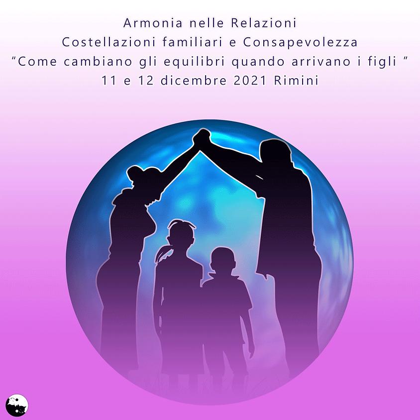 """11-12/12 2021 Costellazioni familiari """"come cambiano gli equilibri quando arrivano i figli"""" a cura di Monica Colosimo"""