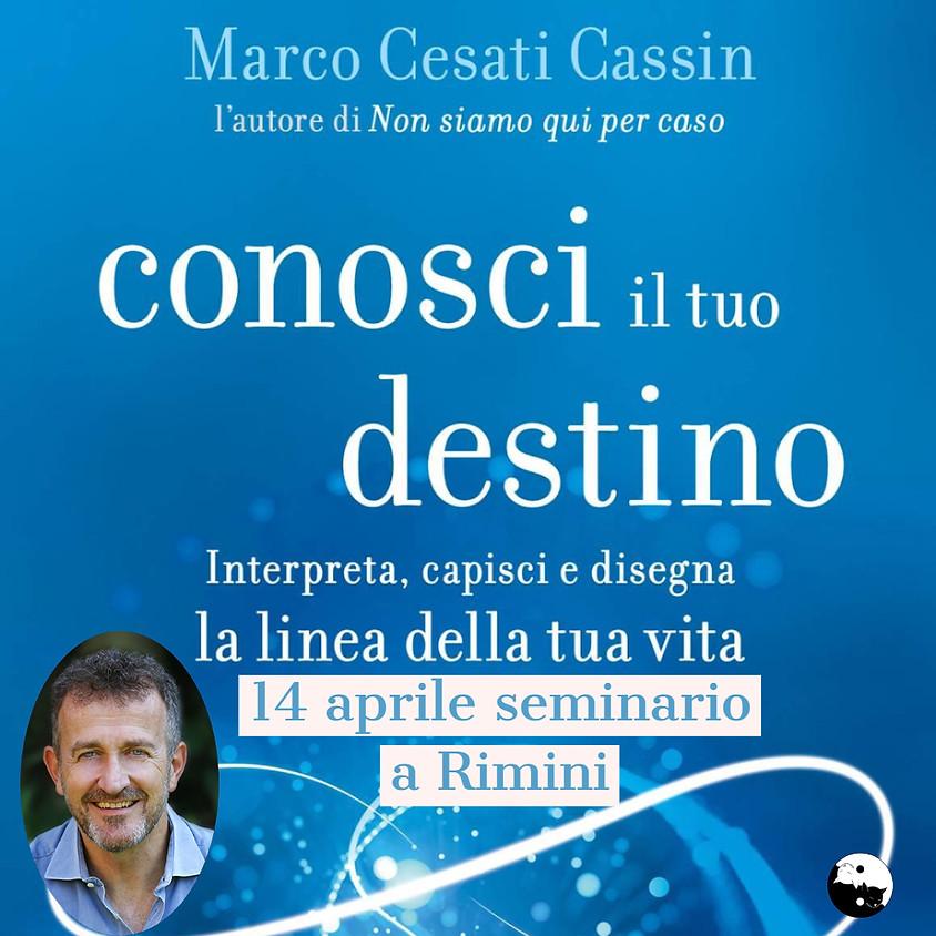 Seminario Conosci il tuo destino. A cura di Marco Cesati Cassin autore bestseller