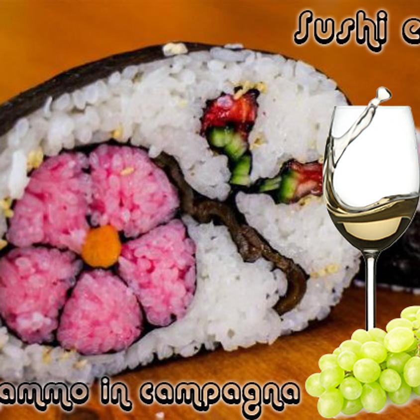 Gnammo in campagna Sushi e Vino & una domenica sera in compagnia