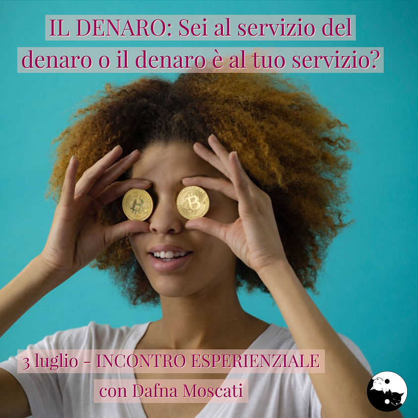 IL DENARO: Sei al servizio del denaro o il denaro è al tuo servizio?