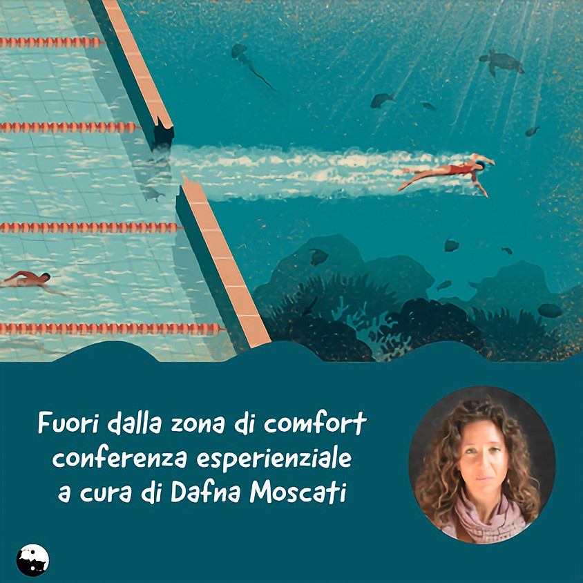 Fuori dalla zona di comfort conferenza esperienziale a cura di Dafna Moscati