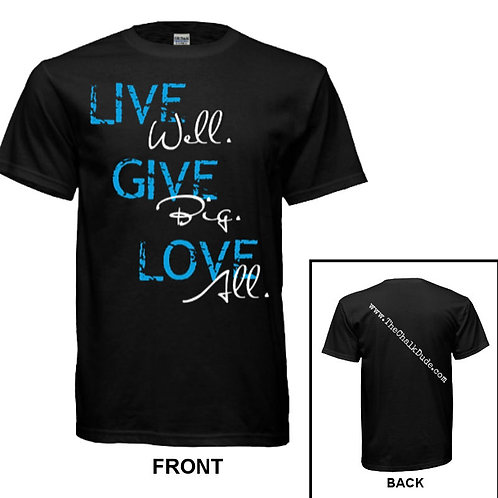 Live. Give. Love T-Shirt