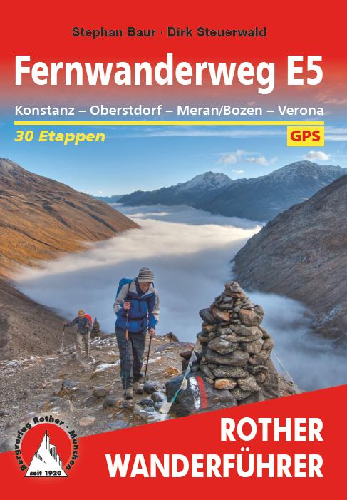 Ferwanderweg E5, 10. Auflage 2018 Rother Bergverlag