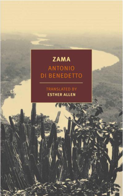 """La última esperanza de """"Zama"""", de Antonio di Benedetto"""