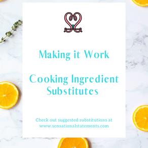 Making it Work: Cooking Ingredient Substitutes