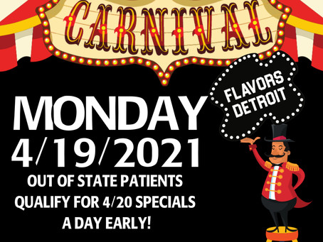 4/19: Out of State Patients Qualify for 4/20 Specials a day early!