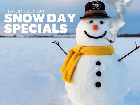 SNOW DAY SPECIALS