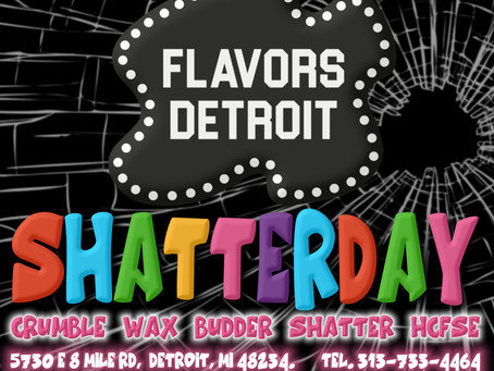 It's Shatterday at Flavors Detroit!