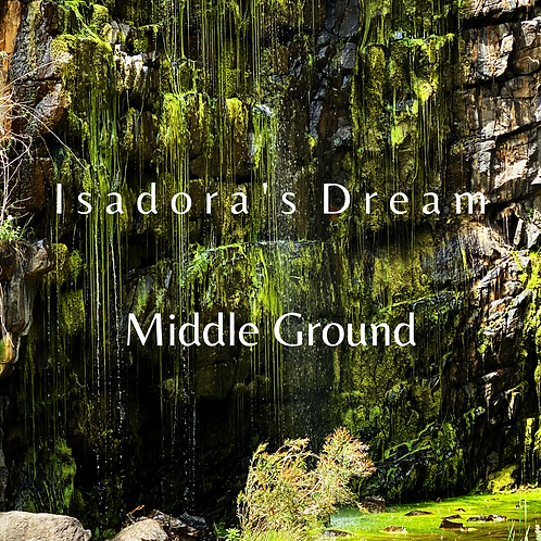 Middle Ground by Isadora's Dream