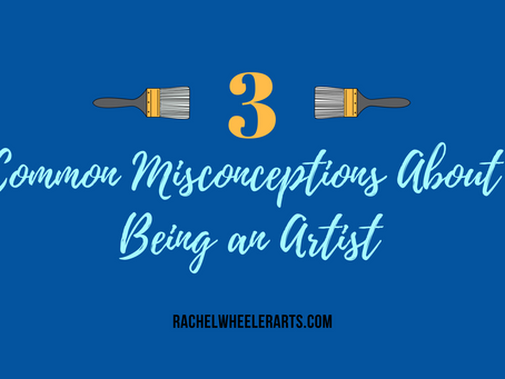 3 Common Misconceptions About Being an Artist