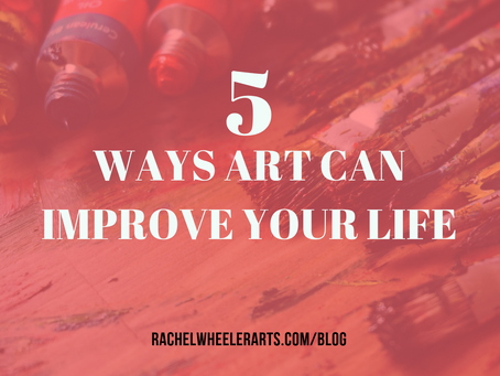 5 Ways Art Can Improve Your Life