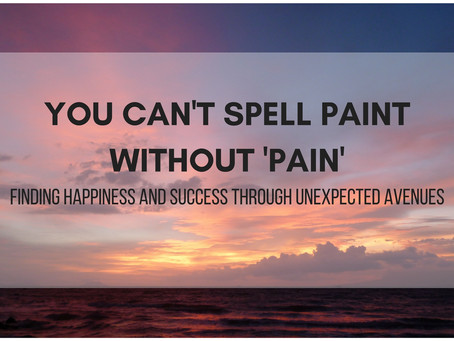 You Can't Spell Paint Without 'Pain'