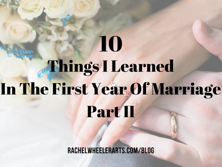 10 Things I Learned In The First Year Of Marriage - Part II
