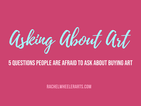 Asking About Art: 5 questions people are afraid to ask about buying art.
