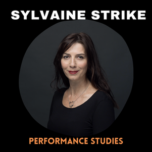 Performance Studies Master Class | Sylvaine Strike